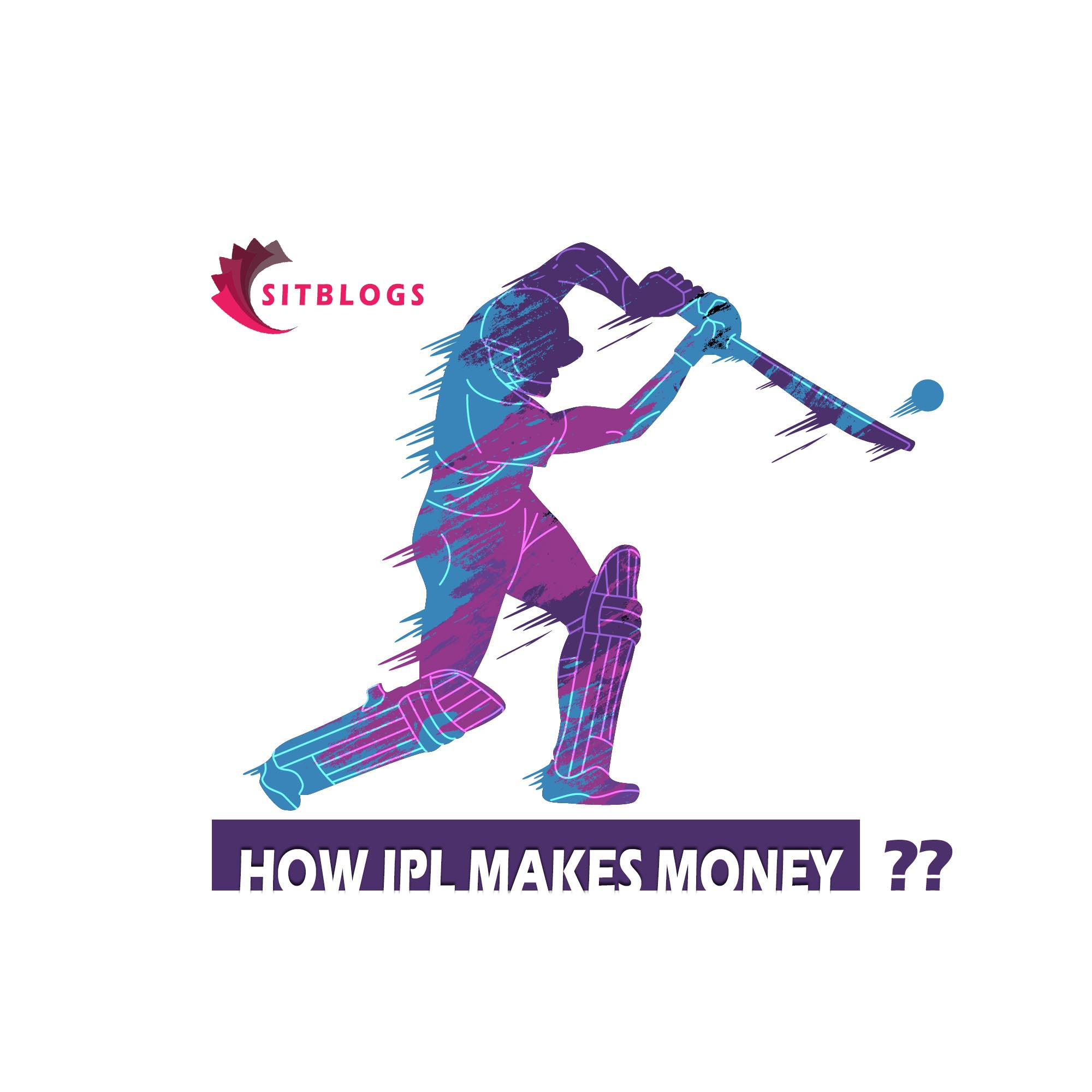 How Ipl makes money